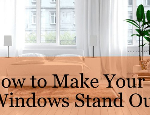 HOW TO MAKE YOUR WINDOWS STAND OUT